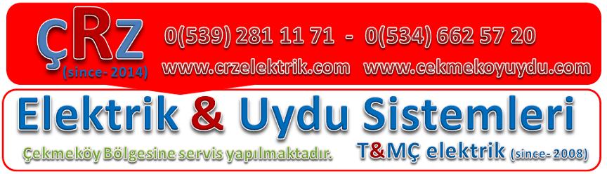 Çekmeköy Uydu | Çekmeköy Uydu Servisi | Çekmeköy Elektrik - ÇRZ UYDU & ELEKTRİK